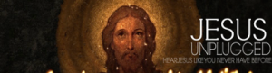 Jesus Unplugged